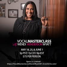 Vocal Master Class W/Wendi Henderson Wyatt *NOW CLOSED* on AllEvents.in    Online Events