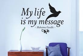 Mahatma Gandhi My Life Is My Message Wall Stickers Art Decals Decor Vinyl Decorative Vinyl Life Iswall Sticker Aliexpress