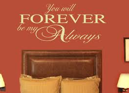 Wall Decal You Will Forever Be My Always Love Quotes Vinyl Wall Lettering Valence Decal 39 Colors And Large Size Options