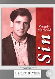 Sin (L.A. Theatre Works Audio Theatre Collections): Wendy MacLeod:  9781580818100: Amazon.com: Books