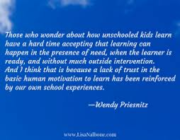 Wendy Priesnitz quote | Life learning, Learning, Unschooling
