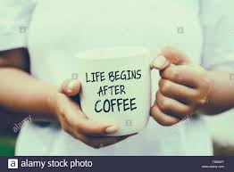 inspirational quotes life begins after coffee stock photo