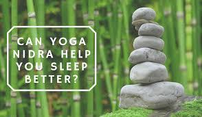 can yoga nidra help you sleep better