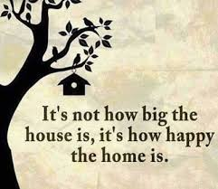 good morning quote it s not how big the house is it how happy the