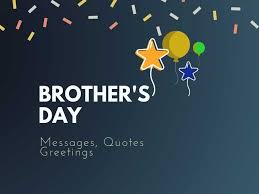 brother s day best messages wishes greetings