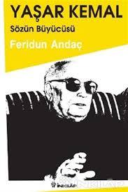 Yaşar Kemal Sözün Büyücüsü - Feridun Andaç Kitapları