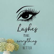 Lashes Make Everything Better Quote Wall Decal Eyebrows Eyelashes Make Up Beauty Salon Decor Bedroom Living Room Wall Art Wall Stickers Aliexpress