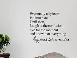 Picniva Eventually All Pieces Fall Into Place Inspirational Quotes And Saying Vinyl Wall Art Home Decor Decal Sticker Amazon Com