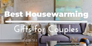 best housewarming gifts for couples
