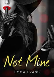 Not Mine (Not Mine Series Book 1) (English Edition) eBook: Evans, Emma:  Amazon.fr