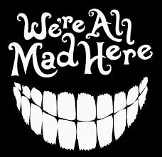 Amazon Com Plu Cheshire Smile Alice In Wonderland We Re All Mad Here White Decal Vinyl Sticker Cars Trucks Vans Walls Laptop White 5 5 X 5 In Plu267 Arts Crafts Sewing