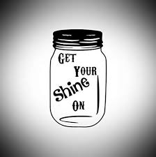 Amazon Com Mason Jar Decal Get Your Shine On Decal Moonshine Vinyl Decals Sticker Fast Delivery Made In U S A Automotive