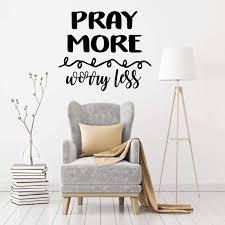 Pray More Worry Less Quote Prayer Vinyl Decor Wall Decal Customvinyldecor Com
