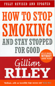 How To Stop Smoking And Stay Stopped For Good by Gillian Riley - Penguin  Books Australia