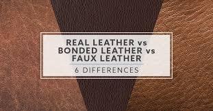 real vs bonded vs faux leather