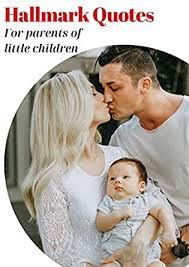 Hallmark Quotes for Parents of Little Children eBook: Jordan, Priscilla,  Sappington, Shayna: Amazon.ca: Kindle Store