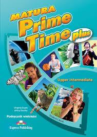Matura Prime Time Plus Upper Intermediate Student S Book By