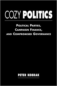 Cozy Politics: Political Parties, Campaign Finance, and Compromised  Governance: Kobrak, Peter: 9781588260239: Government: Amazon Canada