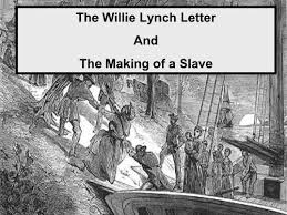 the willie lynch letter and the making