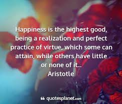 happiness is the highest good being a