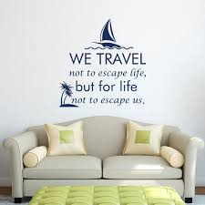 Wall Decal We Travel Not To Escape Life But For Life Not To Etsy
