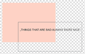 aesthetic things that are bad always taste nice quote transparent