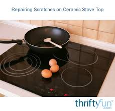 repairing scratches on a ceramic stove