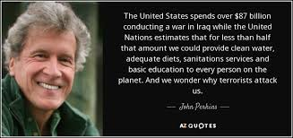john perkins quote the united states spends over billion