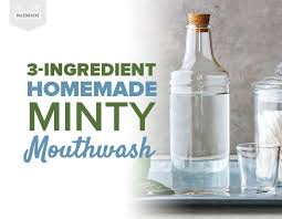 3 ing homemade minty mouthwash