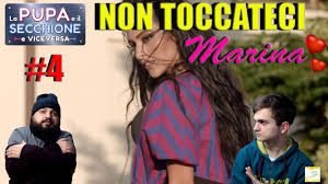 LA PUPA E IL SECCHIONE #4: NON TOCCATECI MARINA - REACTION - YouTube
