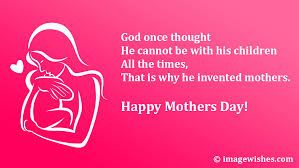 happy mothers day quotes god once thought he cannot be his
