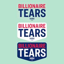 Billionaire Tears Vinyl Die Cut Sticker 3 Pack Official Elizabeth Warren Shop