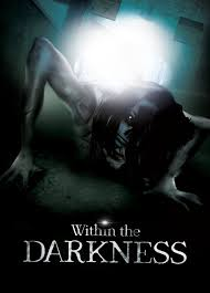 The Movie Sleuth: Trailers: The Upcoming Horror Film Within the Darkness