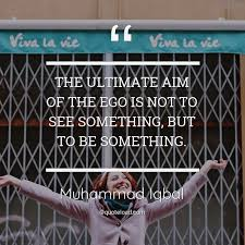 the ultimate aim of the ego muhammad iqbal about motivational