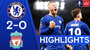 Chelsea 2-0 Liverpool   The Blues Knock Liverpool Out The FA Cup