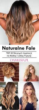Naturalne Fale Top 20 Slicznych Inspiracji Na Modna I Lekka Fryzure