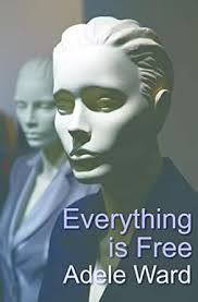 Everything Is Free - Kindle edition by Ward, Adele. Literature & Fiction  Kindle eBooks @ Amazon.com.