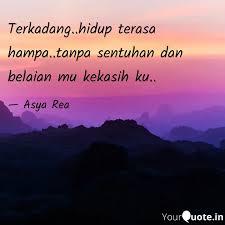 terkadang hidup terasa h quotes writings by asya rea