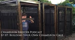 117 building your own chameleon cage