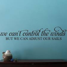 Shop We Can T Control The Wind Inspirational Wall Decal Quote 36 X 7 Black Wall Vinyl Overstock 17950151