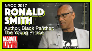 Writer Ronald Smith talks Black Panther with Lorrance and Ryan -- Marvel  LIVE! NYCC 2017 - YouTube