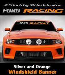 Amazon Com Silver And Orange Ford Racing Windshield Banner Decal Sticker Emblem Mustang Boss Gt Saleen Handmade