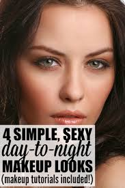 4 simple day to night makeup tutorials