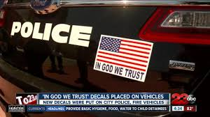 In God We Trust Decals Officially Added To Bakersfield City Vehicles