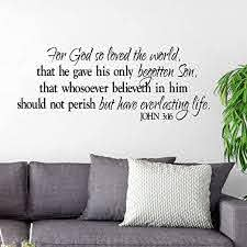 Amazon Com Decals John 3 16 For God So Loved The World That He Gave His Only Begotten Son Scripture Bible Verse Vinyl Wall Art Kitchen Dining