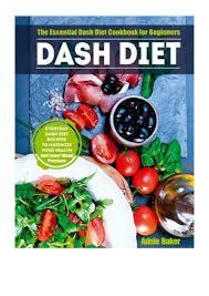 Dash Diet PDF - Adele Baker The Essential Dash Diet Cookbook for Begi…