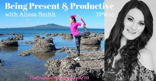 Being Present & Productive, with Alissa Smith - TPW113 - The Productive  Woman