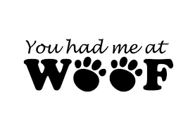 You Had Me At Woof Dog Decal Vinyl Decal Dog Window Decal Dog Wall Decal Paw Print Decal Paw Print Car Decal Paw Print Decal Dog Decals Dog Window
