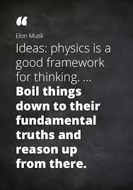 "quote elon musk ""ideas physics is a good framework for thinking"