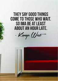 Kanye West Good Things Quote Decal Sticker Wall Vinyl Art Music Lyrics Boop Decals